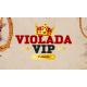 VIOLADA VIP 7ª EDIÇÃO